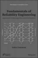 Fundamentals of Reliability Engineering. Applications in Multistage Interconnection Networks - Indra  Gunawan