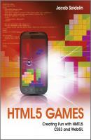 HTML5 Games. Creating Fun with HTML5, CSS3, and WebGL - Jacob  Seidelin