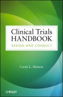 Clinical Trials Handbook. Design and Conduct - Curtis Meinert L.
