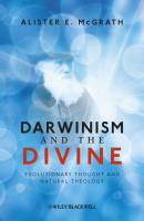 Darwinism and the Divine. Evolutionary Thought and Natural Theology - Alister E. McGrath
