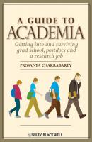 A Guide to Academia. Getting into and Surviving Grad School, Postdocs and a Research Job - Prosanta  Chakrabarty