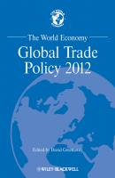 The World Economy. Global Trade Policy 2012 - David  Greenaway