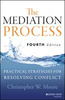 The Mediation Process. Practical Strategies for Resolving Conflict - Christopher Moore W.