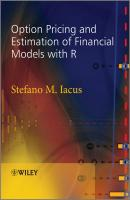 Option Pricing and Estimation of Financial Models with R - Stefano Iacus M.