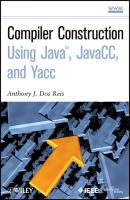 Compiler Construction Using Java, JavaCC, and Yacc - Anthony J. Dos Reis