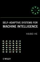 Self-Adaptive Systems for Machine Intelligence - Haibo  He
