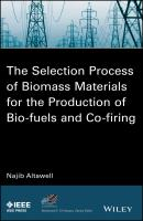 The Selection Process of Biomass Materials for the Production of Bio-Fuels and Co-firing - N.  Altawell