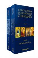 The Encyclopedia of Eastern Orthodox Christianity - John McGuckin Anthony