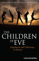 The Children of Eve. Population and Well-being in History - Cain Louis P.