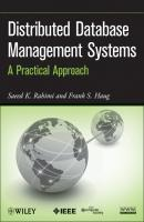 Distributed Database Management Systems. A Practical Approach - Rahimi Saeed K.