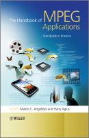 The Handbook of MPEG Applications. Standards in Practice - Angelides Marios C.
