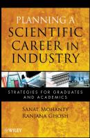 Planning a Scientific Career in Industry. Strategies for Graduates and Academics - Mohanty Sanat