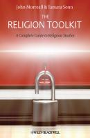 The Religion Toolkit. A Complete Guide to Religious Studies - Sonn Tamara