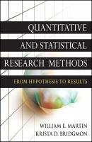 Quantitative and Statistical Research Methods. From Hypothesis to Results - Martin William E.