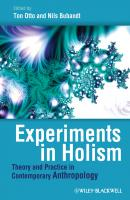 Experiments in Holism. Theory and Practice in Contemporary Anthropology - Otto Ton
