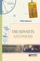 The sonnets and poems. Сонеты и поэмы - Уильям Шекспир Читаем в оригинале