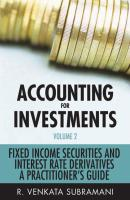 Accounting for Investments, Fixed Income Securities and Interest Rate Derivatives. A Practitioner's Handbook - R. Subramani Venkata