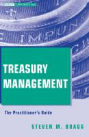 Treasury Management. The Practitioner's Guide - Steven Bragg M.