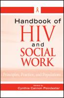 Handbook of HIV and Social Work. Principles, Practice, and Populations - Cynthia Poindexter Cannon