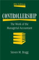 Controllership. The Work of the Managerial Accountant - Steven Bragg M.