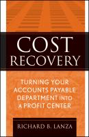 Cost Recovery. Turning Your Accounts Payable Department into a Profit Center - Richard Lanza B.