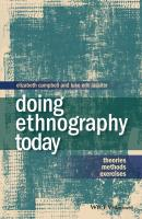 Doing Ethnography Today. Theories, Methods, Exercises - Campbell Elizabeth