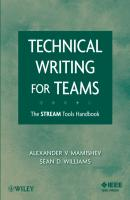 Technical Writing for Teams. The STREAM Tools Handbook - Mamishev Alexander