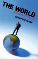 The World. A Beginner's Guide - Goran  Therborn