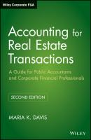 Accounting for Real Estate Transactions. A Guide For Public Accountants and Corporate Financial Professionals - Maria Davis K.