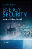 Energy Security. An Interdisciplinary Approach - Gawdat  Bahgat