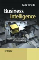 Business Intelligence. Data Mining and Optimization for Decision Making - Carlo  Vercellis