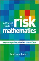 A Pocket Guide to Risk Mathematics. Key Concepts Every Auditor Should Know - Matthew  Leitch