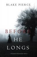 Before He Longs - Блейк Пирс A Mackenzie White Mystery