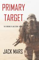 Primary Target - Джек Марс The Forging of Luke Stone