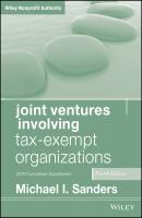 Joint Ventures Involving Tax-Exempt Organizations, 2018 Cumulative Supplement - Michael Sanders I.