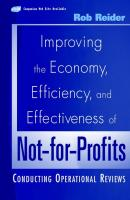 Improving the Economy, Efficiency, and Effectiveness of Not-for-Profits. Conducting Operational Reviews - Rob  Reider