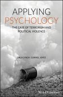 Applying Psychology. The Case of Terrorism and Political Violence - Orla  Lynch