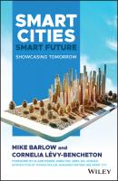 Smart Cities, Smart Future. Showcasing Tomorrow - Mike  Barlow