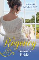 A Regency Baron's Bride: To Catch a Husband... / The Wicked Baron - Sarah Mallory