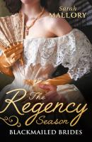 The Regency Season: Blackmailed Brides: The Scarlet Gown / Lady Beneath the Veil - Sarah Mallory