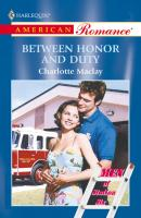 Between Honor And Duty - Charlotte  Maclay