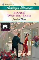 Fiance Wanted Fast! - Jessica Hart