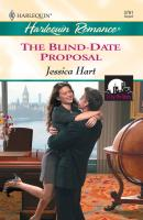 The Blind-date Proposal - Jessica Hart