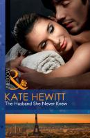 The Husband She Never Knew - Kate  Hewitt