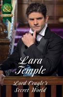 Lord Crayle's Secret World - Lara  Temple