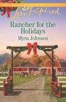 Rancher For The Holidays - Myra  Johnson