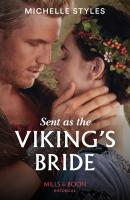 Sent As The Viking's Bride - Michelle  Styles