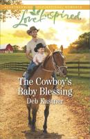 The Cowboy's Baby Blessing - Deb  Kastner