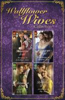 The Wallflowers To Wives Collection - Bronwyn Scott