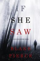 If She Saw - Блейк Пирс A Kate Wise Mystery